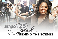 Season 25: Oprah Behind the Scenes